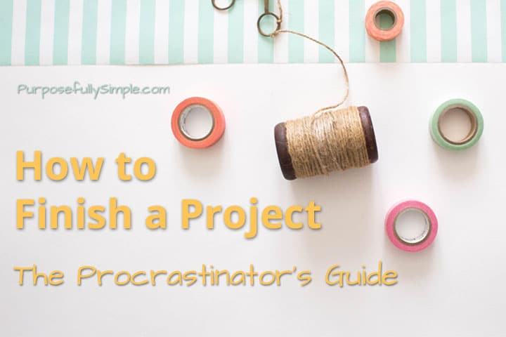 How to Finish a Project: The Procrastinator's Guide
