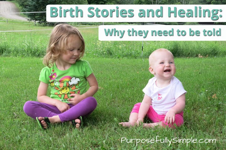 Birth Stories and Healing: Why they need to be told