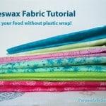 Beeswax Food Wrap: Beeswax Fabric Tutorial