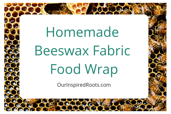 Beeswax Food Wrap: Cover Your Food with Beeswax Fabric [Tutorial]