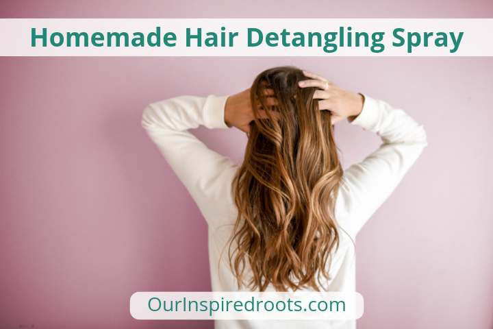 Homemade Hair Detangling Spray