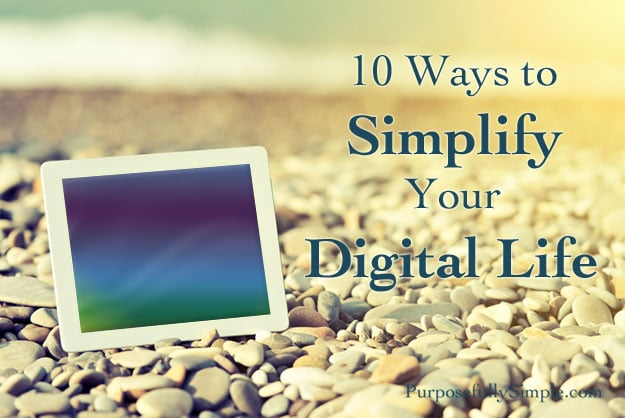 Want to know how to simplify your digital life? Here are 10 tips that have helped me declutter my digital life and become less stressed.