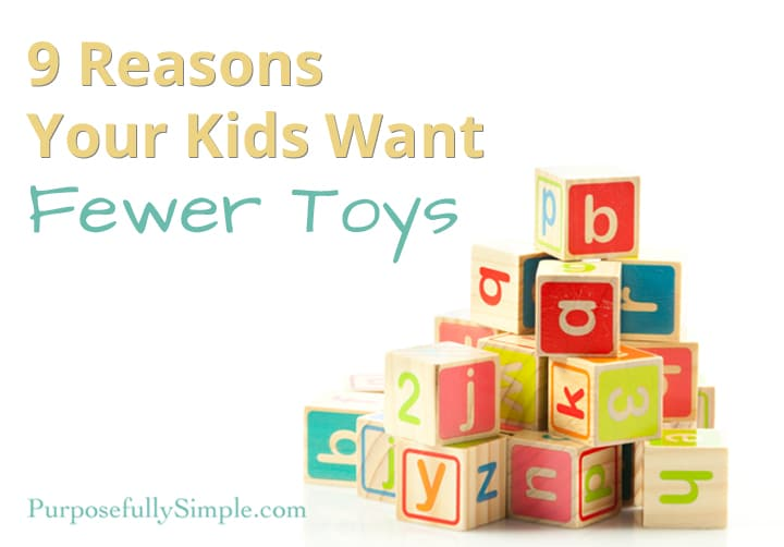 Are your kids bored all the time? Are you sick of toys being everywhere? Your kids will benefit (and even want) fewer toys.