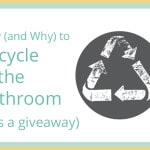 How (and Why) to Recycle in the Bathroom