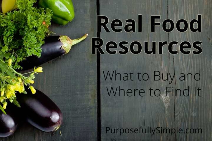 Real Food Resources – What to Buy and Where to Find It