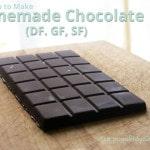 How to Make Homemade Chocolate (DF, GF, SF)