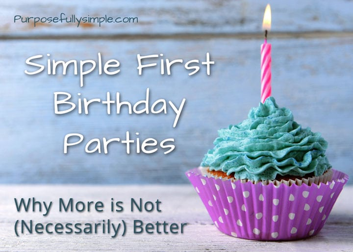 First Birthday Parties: Why More is Not (Necessarily) Better