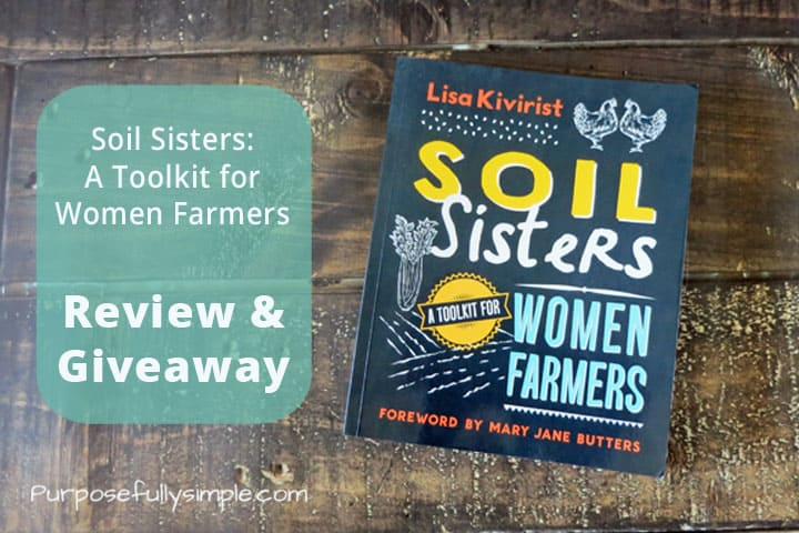 Soil Sisters: A Toolkit For Women Farmers (Review & Giveaway)