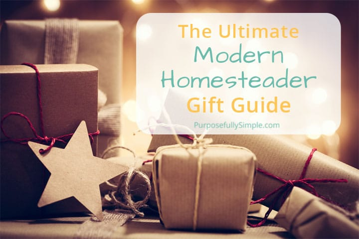 2017 Homesteader Gift Guide: Perfect Gifts for Your Homesteading Pals