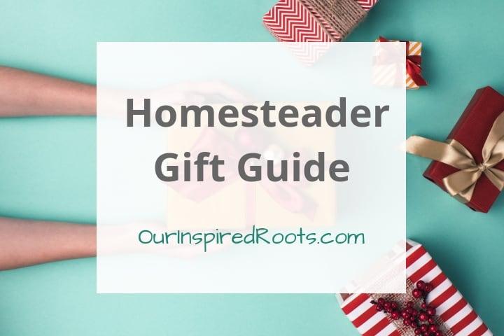 2019 Homesteader Gift Guide