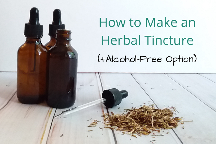 How to Make a Tincture (+Alcohol-Free Option!)