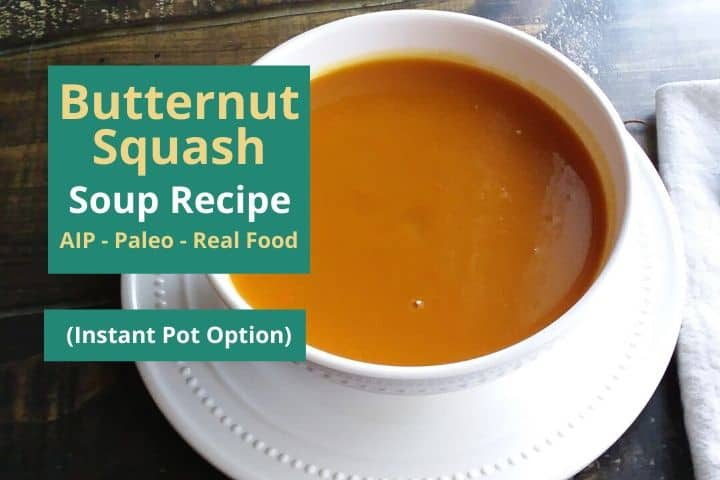 Butternut Squash Soup Recipe (AIP – Paleo – Real Food)